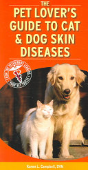 The Pet Lover's Guide to Cat and Dog Skin Diseases