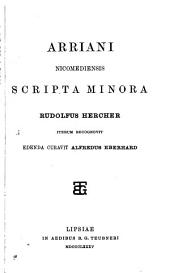 Arriani ... scripta minora, recogn. R. Hercher. R. Hercher iterum recogn., edenda curavit A. Eberhard