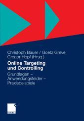 Online Targeting und Controlling: Grundlagen - Anwendungsfelder - Praxisbeispiele