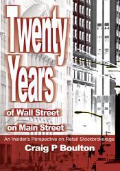 Twenty Years Of Wall Street On Main Street Book PDF