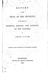 Report of the trial of the students on the charge of mobbing, rioting, and assault at the college on January 11 & 12, 1838