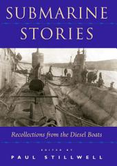 Submarine Stories: Recollections from the Diesel Boats