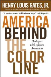 America Behind The Color Line: Dialogues with African Americans