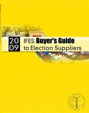2009 IFES Buyer s Guide to Election Suppliers PDF