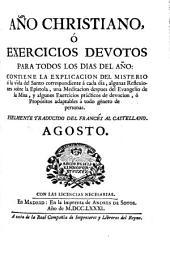 Año christiano o Exercicios devotos para todos los días del año ... fielmente traducido del francés al castellano: Agosto