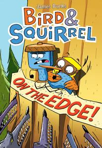 Bird   Squirrel on the Edge  Book