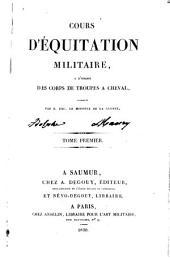 Cours d'équitation militaire, à l'usage des corps de troupes à cheval: Volume1