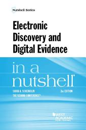 Electronic Discovery and Digital Evidence in a Nutshell: Edition 2