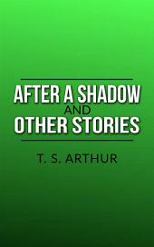Aftera Shadow, and other stories