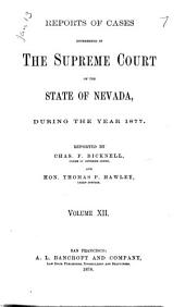Reports of Cases Determined in the Supreme Court of the State of Nevada: Reported by Judges of the Court During the Year ..., Volume 12