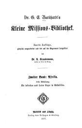 Dr. G. E. Burkhardt's kleine Missions-bibliothek: bd. Afrika: 1. abt. Die befreiten und freien neger in Westafrika. 2. abt. Die völkerstämme Südafrika's. 3. abt. Das festland und die inseln von Ostafrika