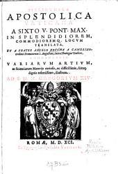 Bibliotheca apostolica Vaticana: a Sixto V. in splendidiorum locum translata, et commentario variarum artium ac scientiarum materiis curiosis, ac difficillimis scituque dignis refertissimo, illustrata