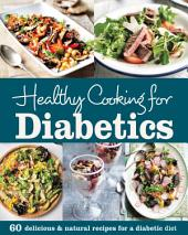 Healthy Cooking for Diabetics: Delicious & natural recipes for a diabetic diet