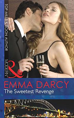 The Sweetest Revenge  Mills   Boon Modern  PDF