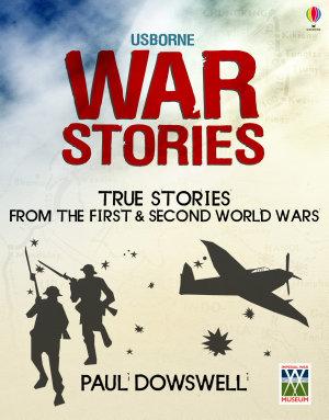 War Stories  Usborne True Stories