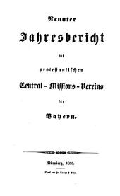 Jahresbericht des Protestantischen Central-Missions-Vereines für Bayern: Band 9