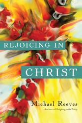 Rejoicing In Christ Book PDF