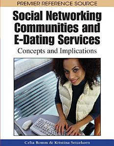 Social Networking Communities and E Dating Services  Concepts and Implications PDF