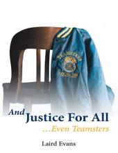 And Justice for All: ...Even Teamsters