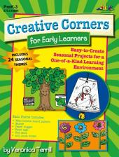 Creative Corners for Early Learners: Easy-to-Create Seasonal Projects for a One-of-a-Kind Learning Environment