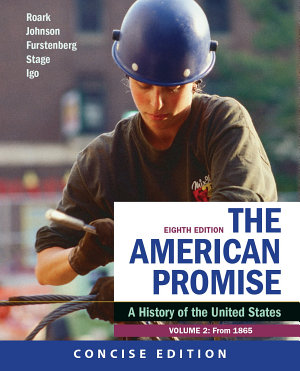The American Promise  Concise Edition  Volume 2