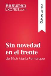 Sin novedad en el frente de Erich Maria Remarque (Guía de lectura): Resumen y análisis completo