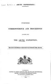 Arctic Expedition: Further Correspondence and Proceedings Connected with the Arctic Expedition...