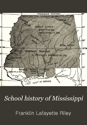 School History of Mississippi: For Use in Public and Private Schools