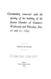 Ceremonies Connected with the Opening of the Building of the Boston Chamber of Commerce: Wednesday and Thursday, Jan. 20 and 21, 1892