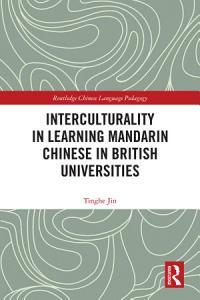 Interculturality in Learning Mandarin Chinese in British Universities PDF