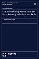 Das anthropologische Kreuz der Entscheidung in Politik und Recht PDF
