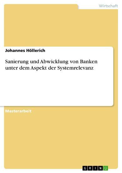 Sanierung und Abwicklung von Banken unter dem Aspekt der Systemrelevanz PDF