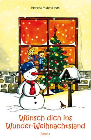 W  nsch dich ins Wunder Weihnachtsland Band 2 PDF
