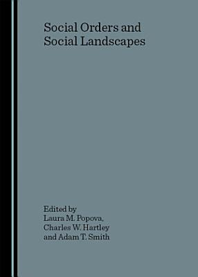 Social Orders and Social Landscapes