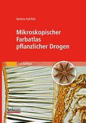Mikroskopischer Farbatlas pflanzlicher Drogen: Ausgabe 2