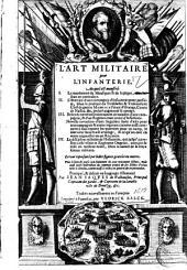 L'art militaire pour l'infanterie au quel est monstre ... le tout represente par belles figures gravées en cuivre ... pratiqué, & descrit en language allemand par Iean Iaques de Walhausen, ... & traduit nouvellement en françois