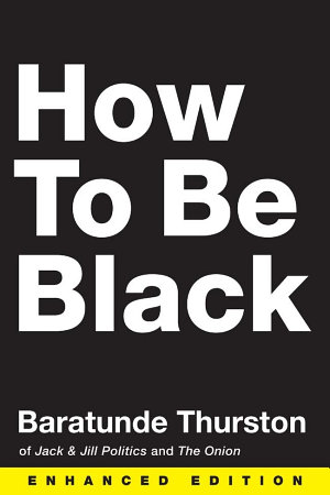 How to Be Black  Enhanced Edition