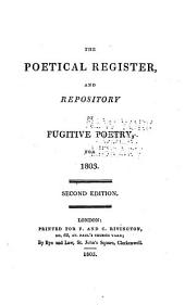 The Poetical Register, and Repository of Fugitive Poetry for ...: Volume 3