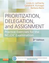 Prioritization, Delegation, and Assignment - E-Book: Practice Excercises for the NCLEX Exam, Edition 3