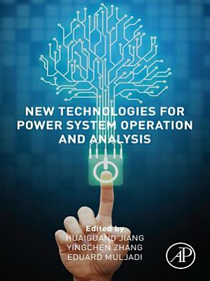 New Technologies for Power System Operation and Analysis