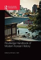 Routledge Handbook of Modern Korean History PDF