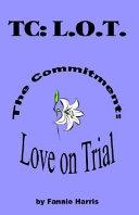 TC:L. O. T. (the Commitment