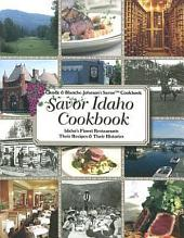 Savor Idaho Cookbook: Idaho's Finest Restaurants & Lodges: Their Recipes & Their Histories