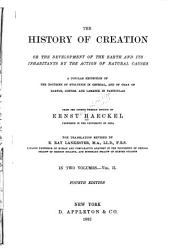The History of Creation, Or, the Development of the Earth and Its Inhabitants by the Action of Natural Causes: A Popular Exposition of the Doctrine of Evolution in General, and of that of Darwin, Goethe, and Lamarck in Particular, Volume 2