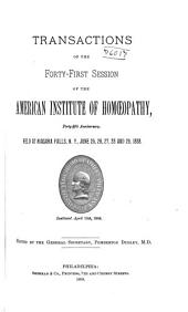Transactions of the ... Session of the American Institute of Homoeopathy: Volume 41