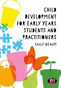 Child Development for Early Years Students and Practitioners Book