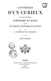 Causeries d'un curieux: variétés d'histoire et d'art tirées d'un cabinet d'autographes et de dessins, Volume1