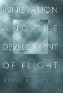 Innovation and the Development of Flight