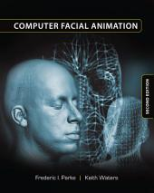 Computer Facial Animation, Second Edition: Edition 2