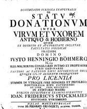 Dissertatio iuridica inauguralis de statu donationum inter virum et uxorem antiquo & hodierno